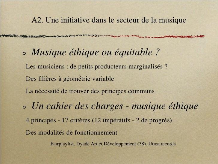 A2. Une initiative dans le secteur de la musique      Musique éthique ou équitable ? Les musiciens : de petits producteurs...