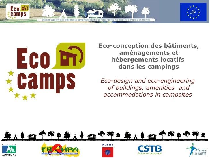Eco-conception des bâtiments,       aménagements et    hébergements locatifs       dans les campings  Eco-design and eco-e...