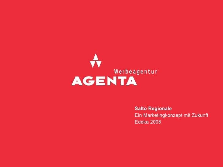 Salto Regionale Ein Marketingkonzept mit Zukunft Edeka 2008