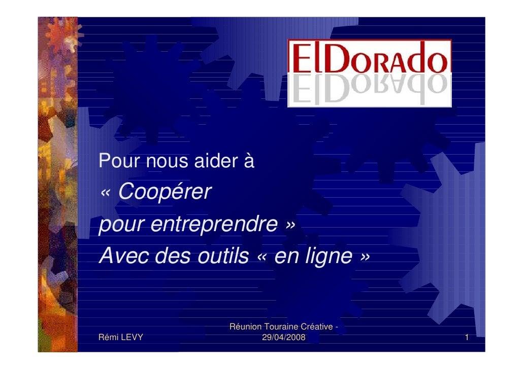 Pour nous aider à « Coopérer pour entreprendre » Avec des outils « en ligne »                Réunion Touraine Créative - R...