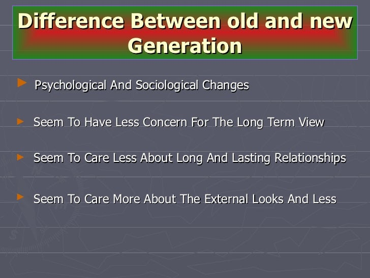 <ul><li>Psychological And Sociological Changes  </li></ul><ul><li>Seem To Have Less Concern For The Long Term View  </li><...