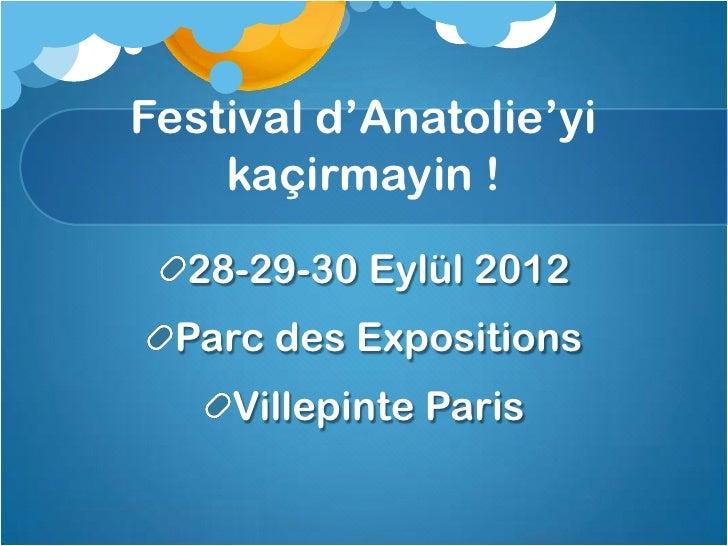 Festival dAnatolie | Anadolu Festivali | Fransa'da Turk Festivali