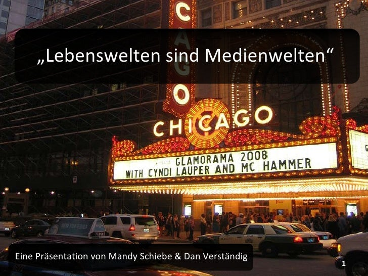 """"""" Lebenswelten sind Medienwelten"""" Eine Präsentation von Mandy Schiebe & Dan Verständig"""