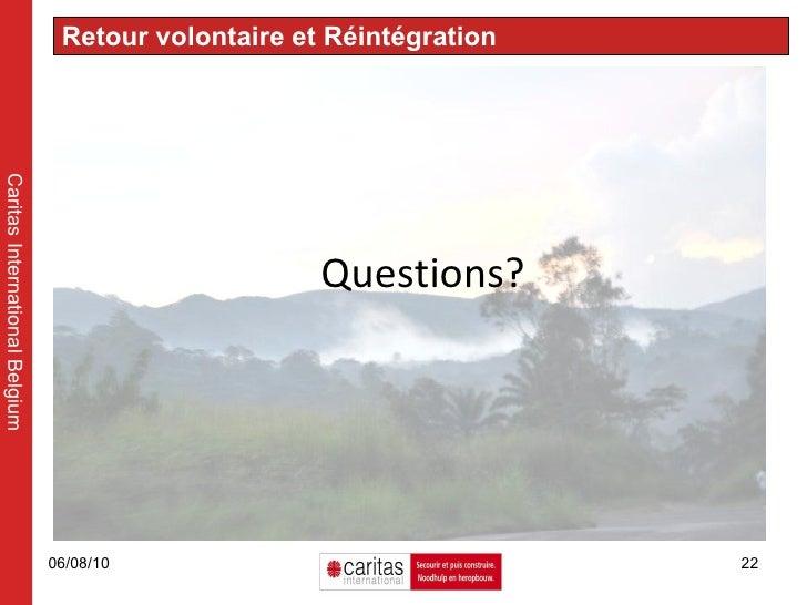 Retour volontaire et Réintégration Caritas International Belgium Questions?
