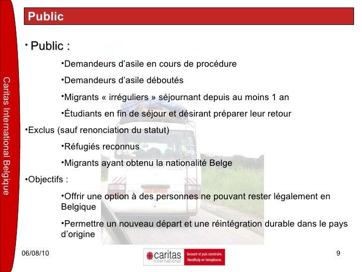 Public <ul><li>Public :   </li></ul><ul><ul><ul><li>Demandeurs d'asile en cours de procédure </li></ul></ul></ul><ul><ul><...