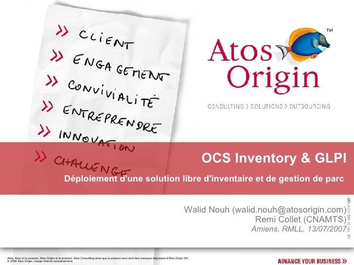 OCS Inventory & GLPI <ul><ul><li>Déploiement d'une solution libre d'inventaire et de gestion de parc  </li></ul></ul>Walid...
