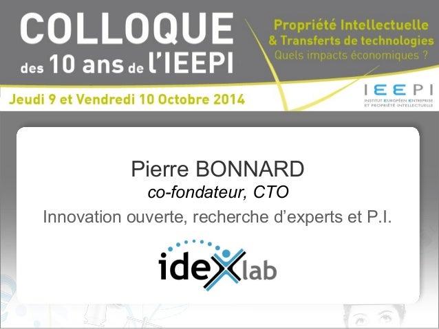 Pierre BONNARD co-fondateur, CTO Innovation ouverte, recherche d'experts et P.I.