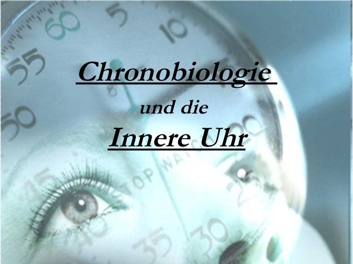 Chronobiologie  und die   Innere Uhr
