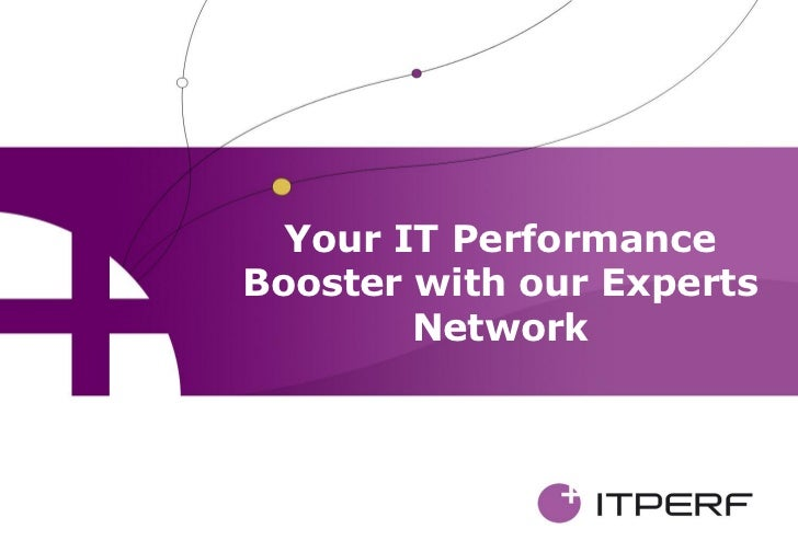Your IT PerformanceBooster with our Experts        Network