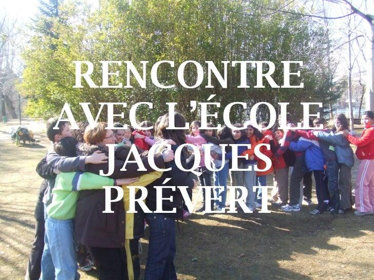 RENCONTRE AVEC L'ÉCOLE JACQUES PRÉVERT