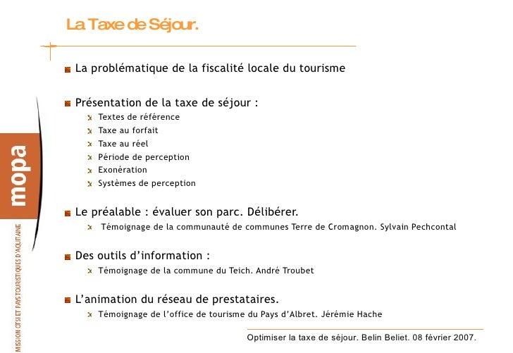La Taxe de Séjour.  <ul><li>La problématique de la fiscalité locale du tourisme </li></ul><ul><li>Présentation de la taxe ...