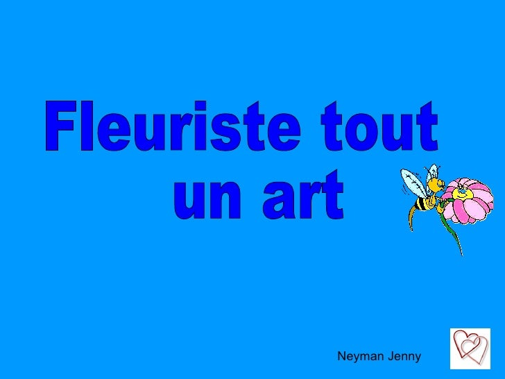 Fleuriste tout un art Neyman Jenny