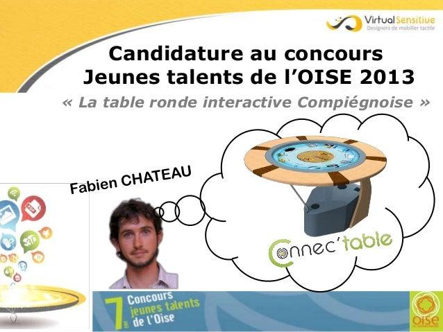 « La table ronde interactive Compiégnoise » Candidature au concours Jeunes talents de l'OISE 2013