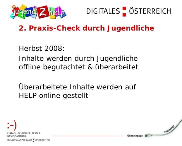 2. Praxis-Check durch JugendlicheHerbst 2008:Inhalte werden durch Jugendlicheoffline begutachtet & überarbeitetÜberarbeite...