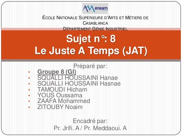 Préparé par: • Groupe 8 (GI) • SQUALLI HOUSSAINI Hanae • SQUALLI HOUSSAINI Hasnae • TAMOUDI Hicham • YOUS Oussama • ZAAFA ...