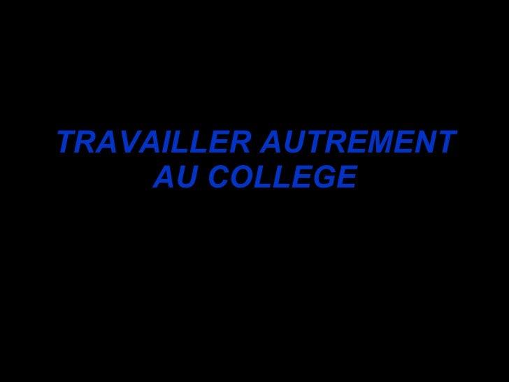 TRAVAILLER AUTREMENT AU COLLEGE