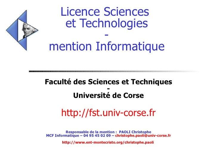 Licence Sciences  et Technologies - mention Informatique Faculté des Sciences et Techniques - Université de Corse http://f...