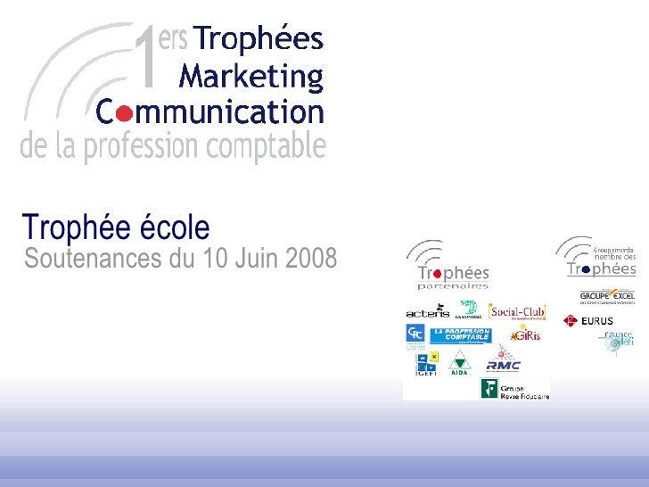 Trophée école Soutenances du 10 Juin 2008