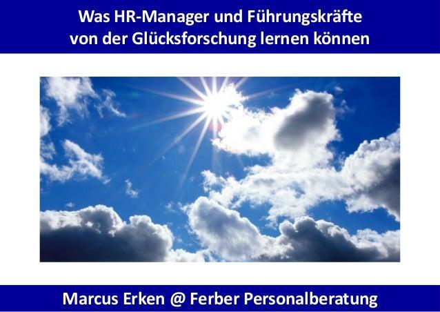 Was HR-Manager und Führungskräfte von der Glücksforschung lernen können Marcus Erken @ Ferber Personalberatung