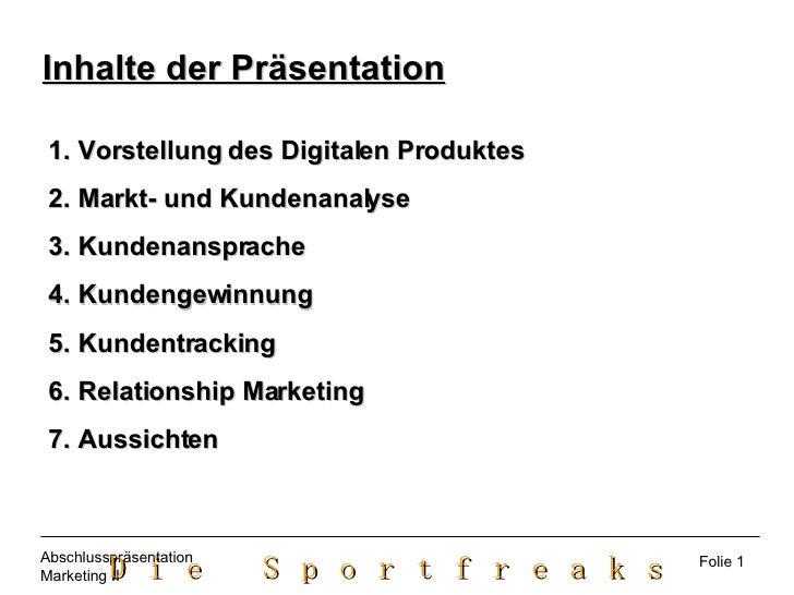 Inhalte der Präsentation <ul><li>Vorstellung des Digitalen Produktes </li></ul><ul><li>Markt- und Kundenanalyse </li></ul>...