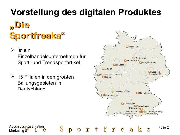 Vorstellung des digitalen Produktes <ul><li>ist ein Einzelhandelsunternehmen für Sport- und Trendsportartikel </li></ul><u...