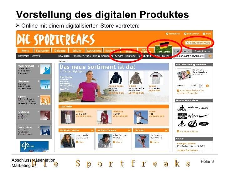 Vorstellung des digitalen Produktes <ul><li>Online mit einem digitalisierten Store vertreten: </li></ul>Folie 3