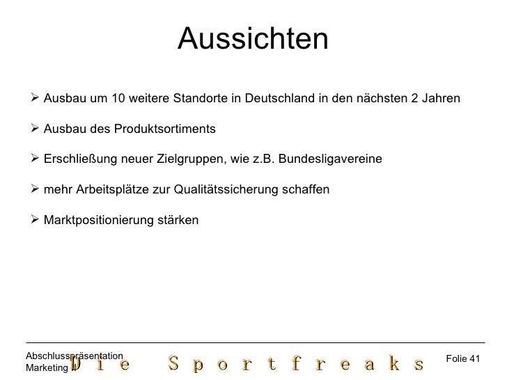 Aussichten <ul><li>Ausbau um 10 weitere Standorte in Deutschland in den nächsten 2 Jahren </li></ul><ul><li>Ausbau des Pro...
