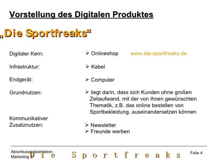 """Vorstellung des Digitalen Produktes """" Die Sportfreaks"""" Digitaler Kern: Infrastruktur: Endgerät: Grundnutzen:  Kommunikativ..."""