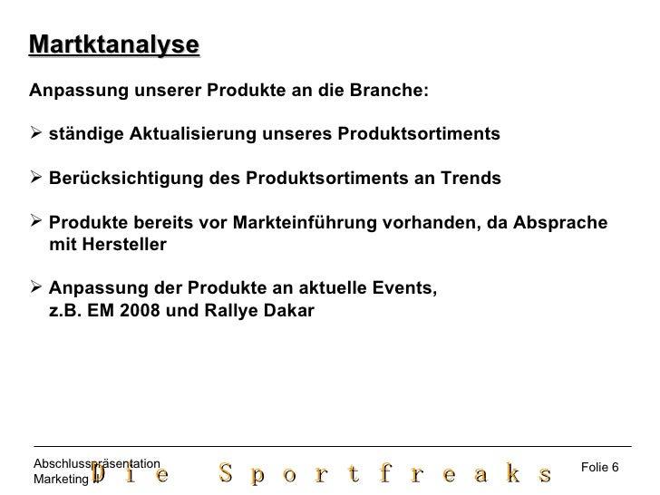 Martktanalyse <ul><li>Anpassung unserer Produkte an die Branche: </li></ul><ul><li>ständige Aktualisierung unseres Produkt...
