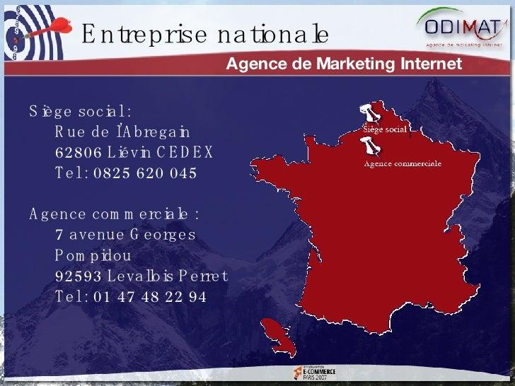 Agence de Marketing Internet <ul><li>Siège social : </li></ul><ul><ul><li>Rue de l'Abregain </li></ul></ul><ul><ul><li>628...