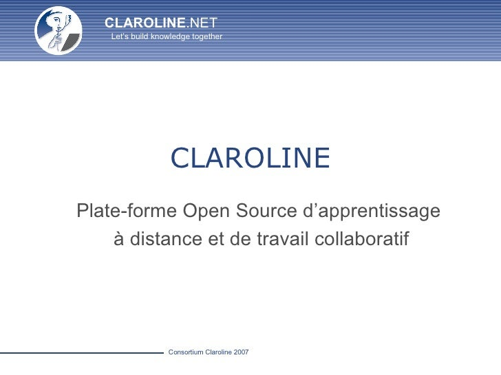 CLAROLINE Plate-forme Open Source d'apprentissage  à distance et de travail collaboratif