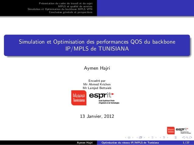 Pr´esentation du cadre de travail et du sujet MPLS et qualit´e de services Simulation et Optimisation du backbone MPLS VPN...