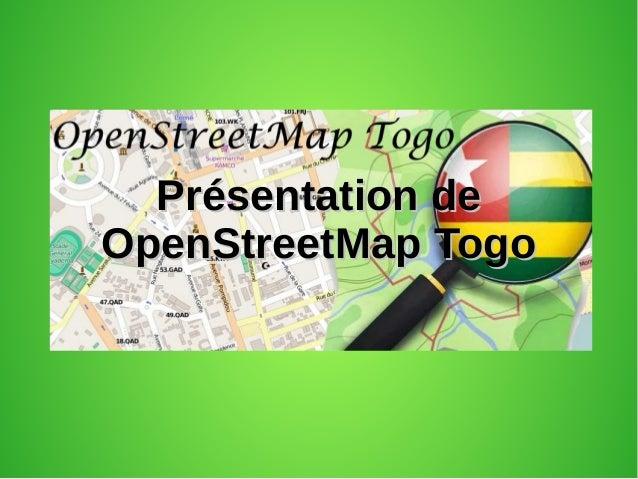 Présentation dePrésentation de OpenStreetMap TogoOpenStreetMap Togo