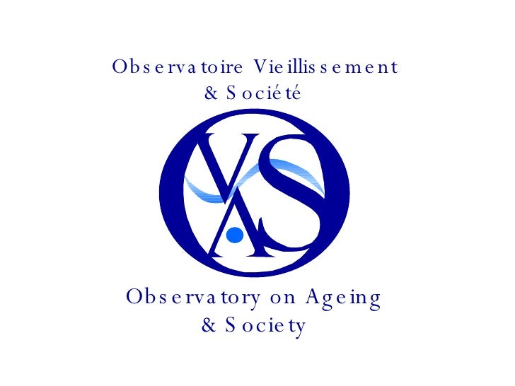 Observatoire Vieillissement & Société Observatory on Ageing & Society