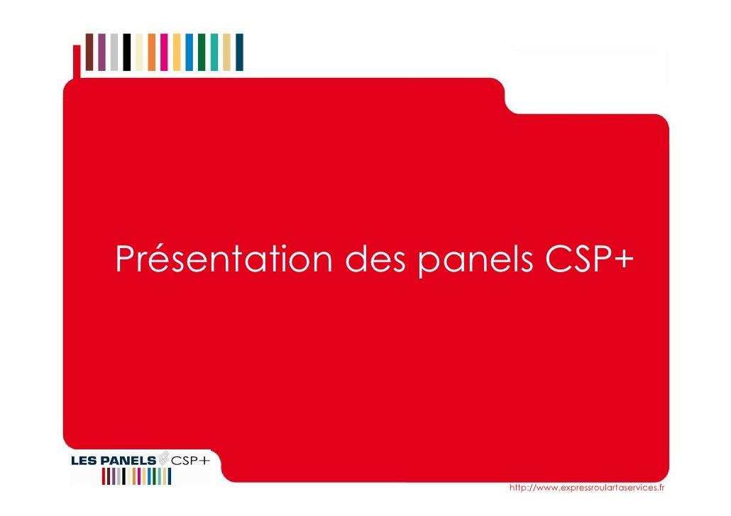 Présentation des panels CSP+                          http://www.expressroulartaservices.fr