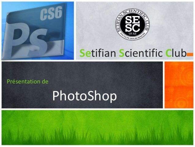 Présentation de PhotoShop Setifian Scientific Club