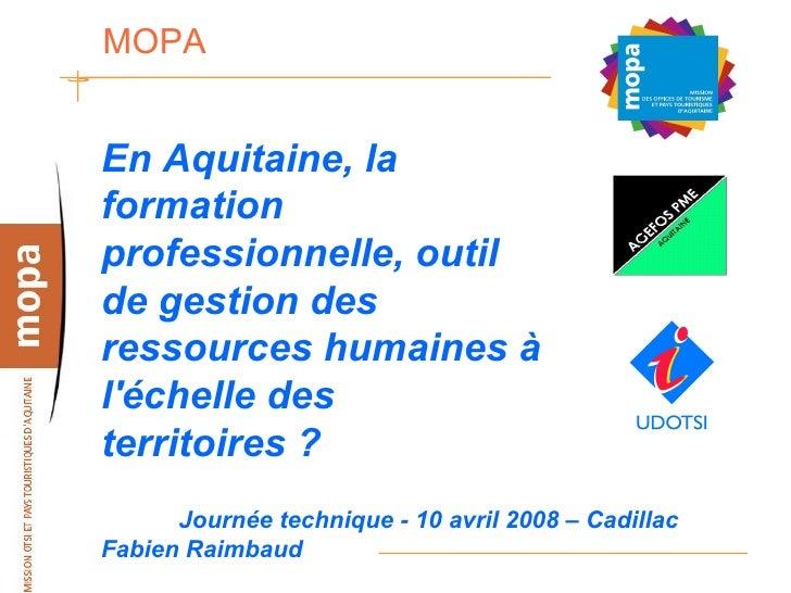 MOPA   En Aquitaine, la formation professionnelle, outil de gestion des ressources humaines à l'échelle des territoires ? ...