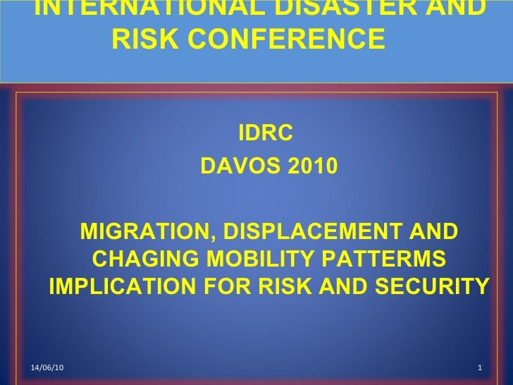 14/06/10   INTERNATIONAL DISASTER AND RISK CONFERENCE     <ul><ul><li>IDRC  </li></ul></ul><ul><ul><li>DAVOS 2010 </li></u...