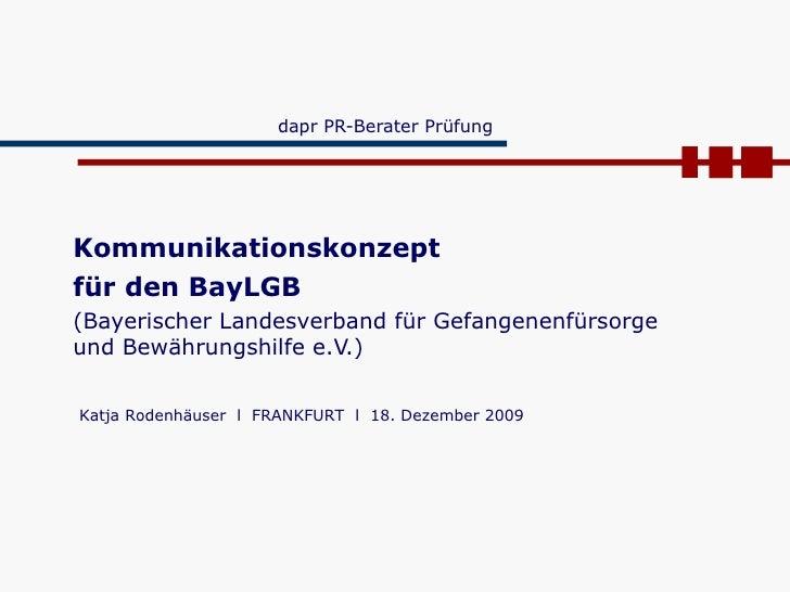 dapr PR-Berater Prüfung  Kommunikationskonzept  für den BayLGB (Bayerischer Landesverband für Gefangenenfürsorge und Bewäh...