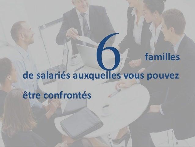 6 familles de salariés auxquelles vous pouvez être confrontés