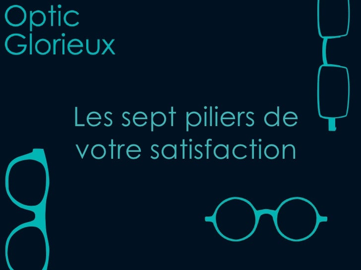 Les sept piliers devotre satisfaction