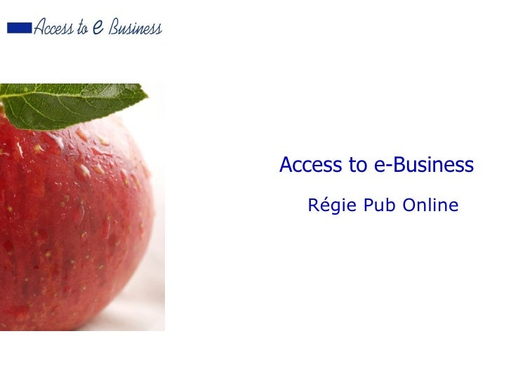 Access to e-Business   Régie Pub Online