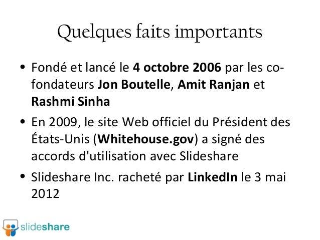 Quelques faits importants • Fondé et lancé le 4 octobre 2006 par les cofondateurs Jon Boutelle, Amit Ranjan et Rashmi Sinh...