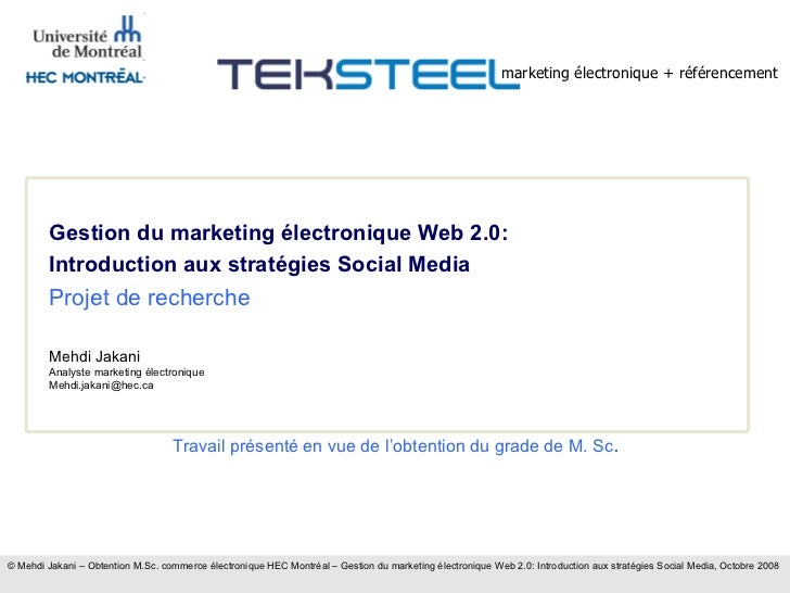 Travail présenté en vue de l'obtention du grade de M. Sc . marketing électronique + référencement   © Mehdi Jakani – Obten...