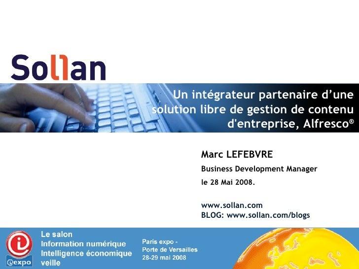 Un intégrateur partenaire d'une solution libre de gestion de contenu d'entreprise, Alfresco ® Marc LEFEBVRE Business Devel...