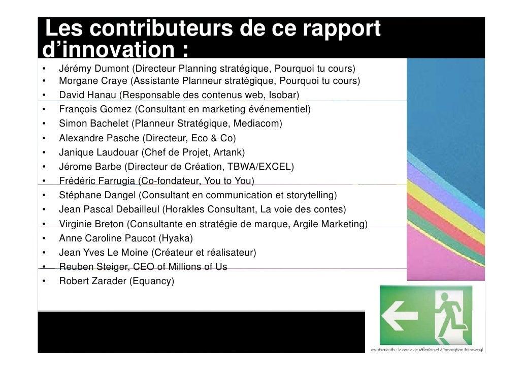 Les contributeurs de ce rapport d'innovation : •   Jérémy Dumont (Directeur Planning stratégique, Pourquoi tu cours) •   M...