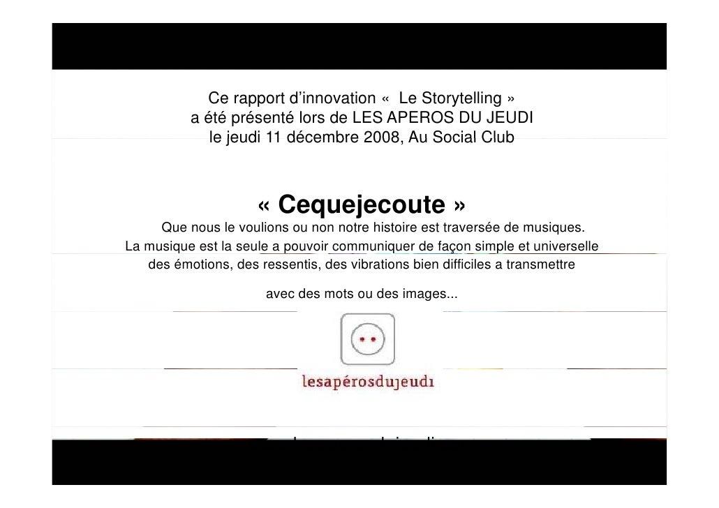 Ce rapport d'innovation « Le Storytelling »           a été présenté lors de LES APEROS DU JEUDI              le jeudi 11 ...