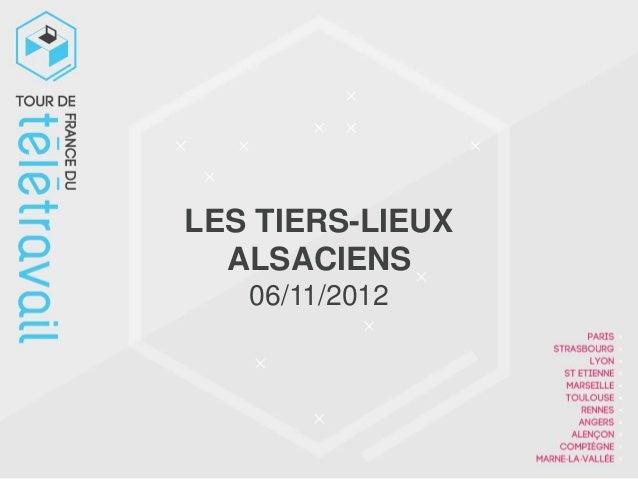 LES TIERS-LIEUX  ALSACIENS   06/11/2012