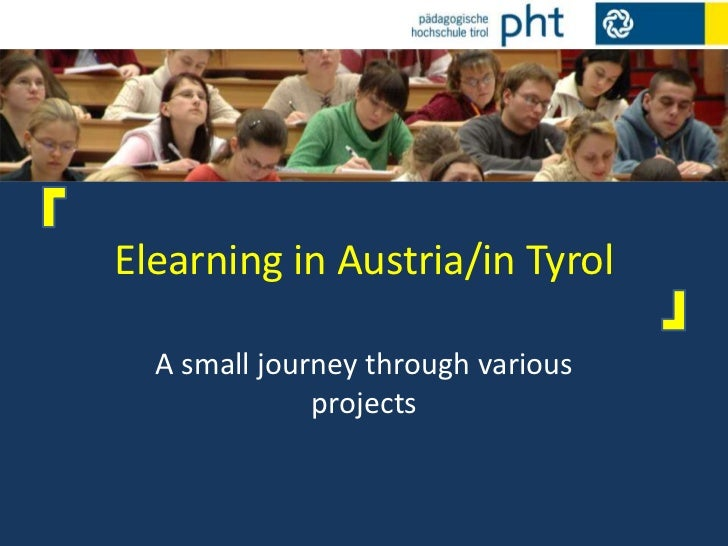Elearning in Austria/in Tyrol<br />A smalljourneythroughvariousprojects<br />