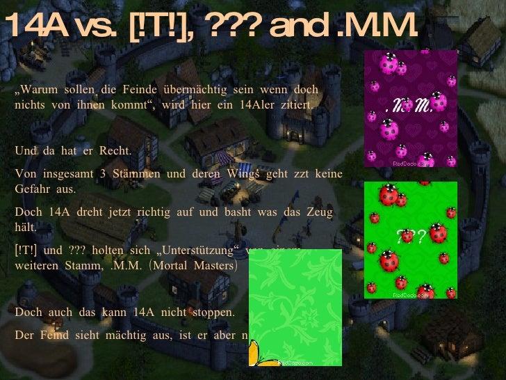 """14A vs. [!T!], ??? and .M .                          .M """"Warum sollen die Feinde übermächtig sein wenn doch nichts von ihn..."""